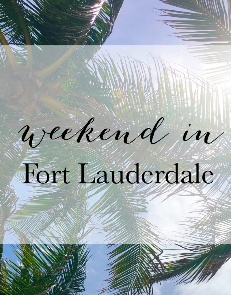 Weekend in Fort Lauderdale