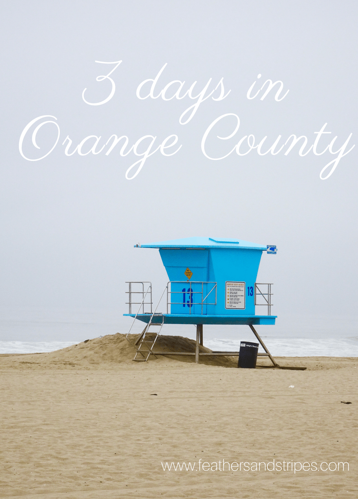 City Guide: 3 Days in Orange County