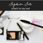 Sephora VIB Sale: What's In My Cart