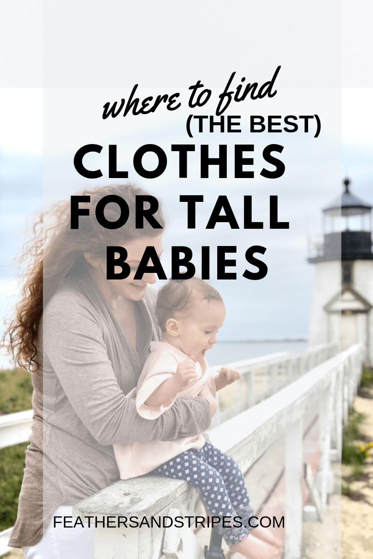 Where to find the best clothes for a tall baby, tall and skinny baby. Pajamas, tops, sweatshirts, dresses, leggings, pants for tall babies. from feathersandstripes.com blog
